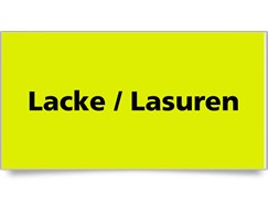Lacke / Lasuren